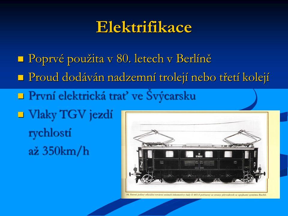 Elektrifikace Poprvé použita v 80. letech v Berlíně