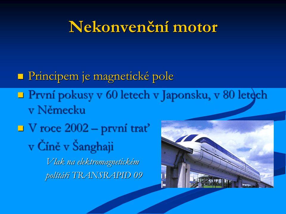 Nekonvenční motor Principem je magnetické pole