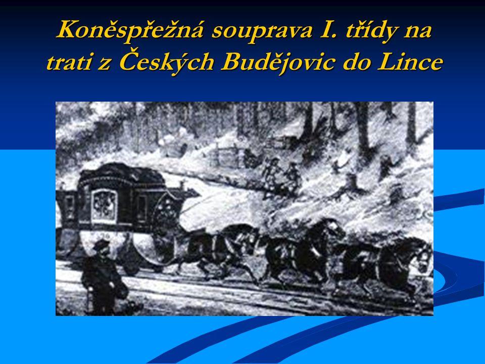 Koněspřežná souprava I. třídy na trati z Českých Budějovic do Lince