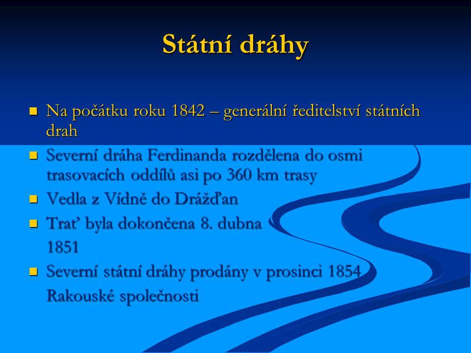 Státní dráhy Na počátku roku 1842 – generální ředitelství státních drah.