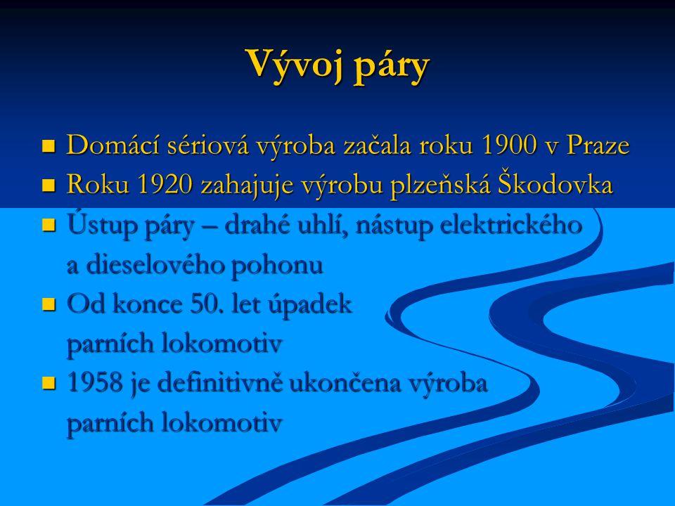 Vývoj páry Domácí sériová výroba začala roku 1900 v Praze