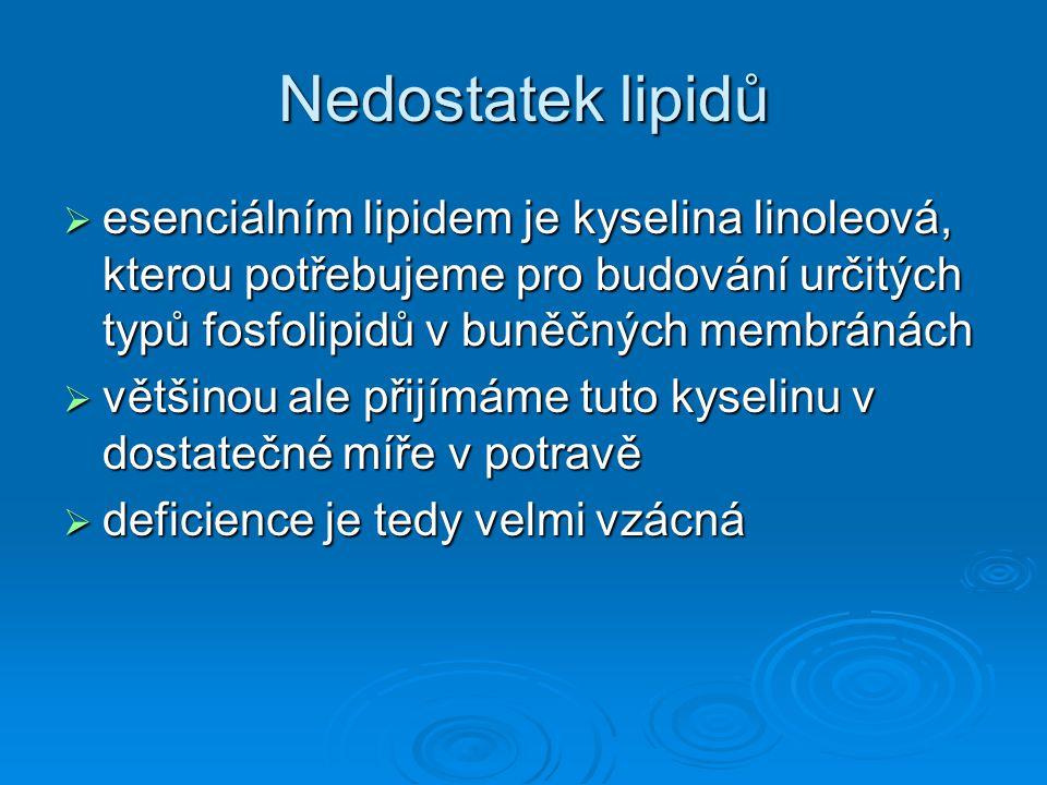Nedostatek lipidů esenciálním lipidem je kyselina linoleová, kterou potřebujeme pro budování určitých typů fosfolipidů v buněčných membránách.