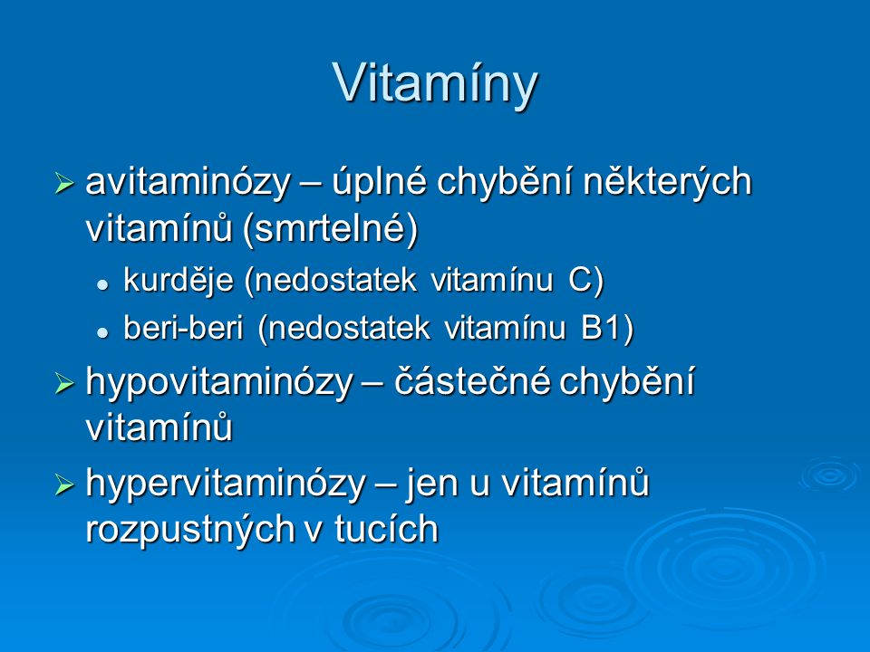 Vitamíny avitaminózy – úplné chybění některých vitamínů (smrtelné)