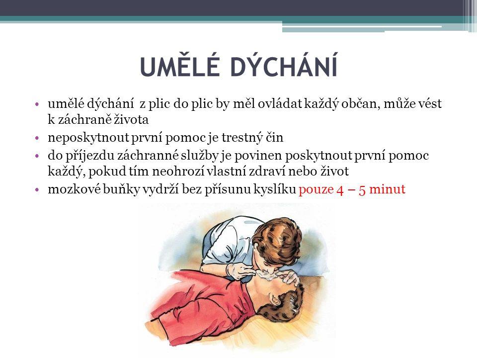 UMĚLÉ DÝCHÁNÍ umělé dýchání z plic do plic by měl ovládat každý občan, může vést k záchraně života.