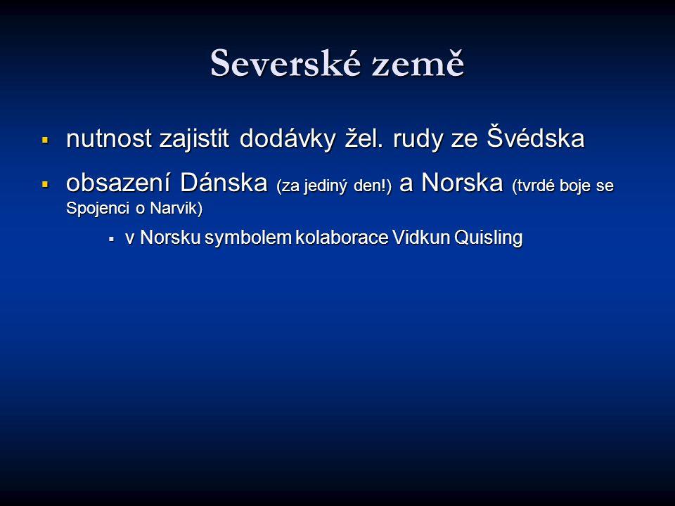 Severské země nutnost zajistit dodávky žel. rudy ze Švédska