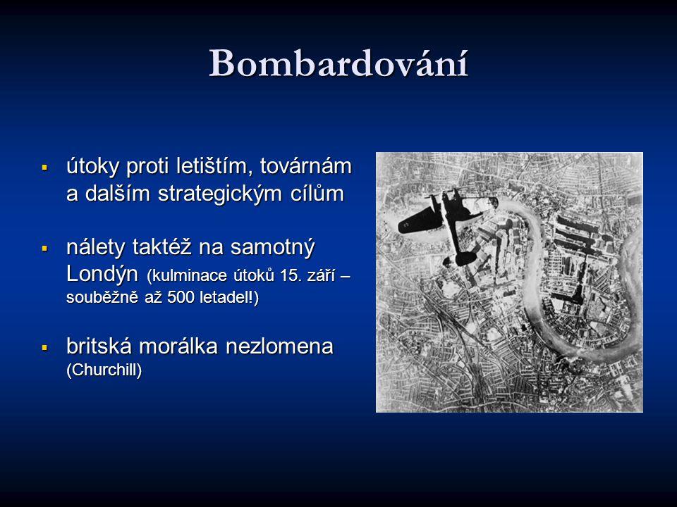 Bombardování útoky proti letištím, továrnám a dalším strategickým cílům.