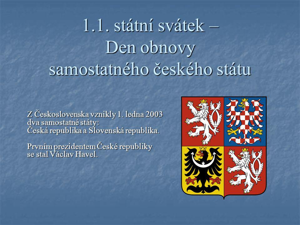 1.1. státní svátek – Den obnovy samostatného českého státu