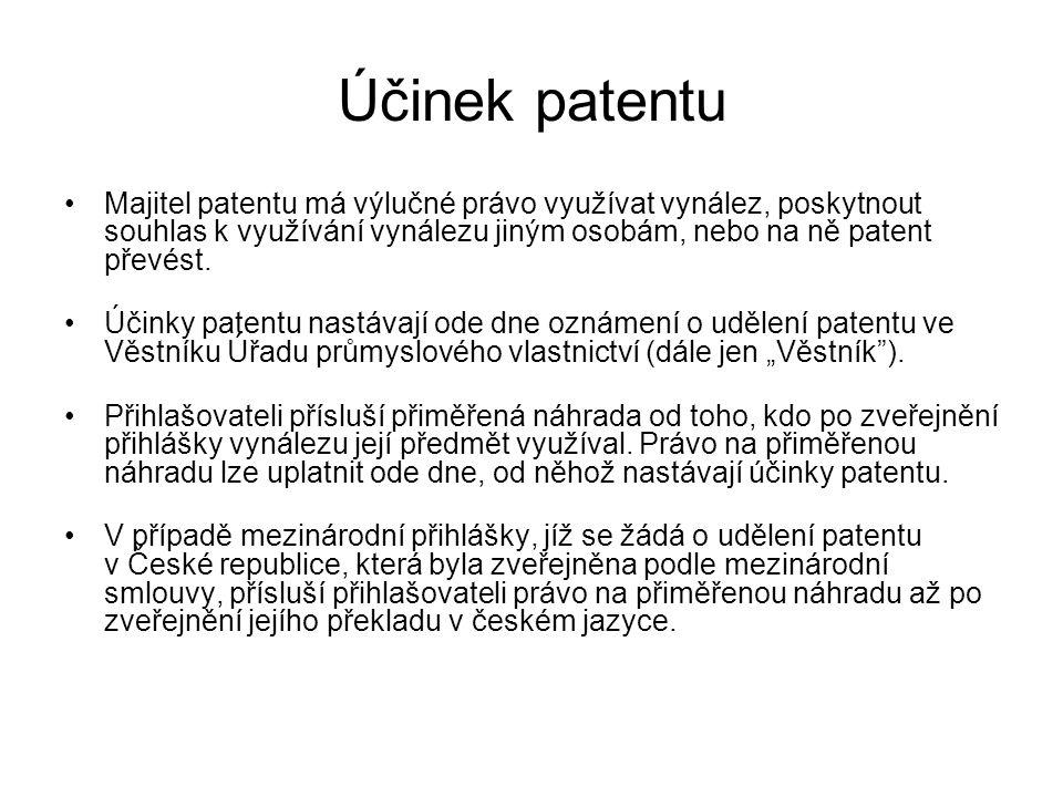 Účinek patentu Majitel patentu má výlučné právo využívat vynález, poskytnout souhlas k využívání vynálezu jiným osobám, nebo na ně patent převést.