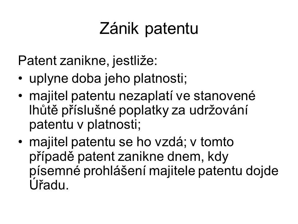 Zánik patentu Patent zanikne, jestliže: uplyne doba jeho platnosti;