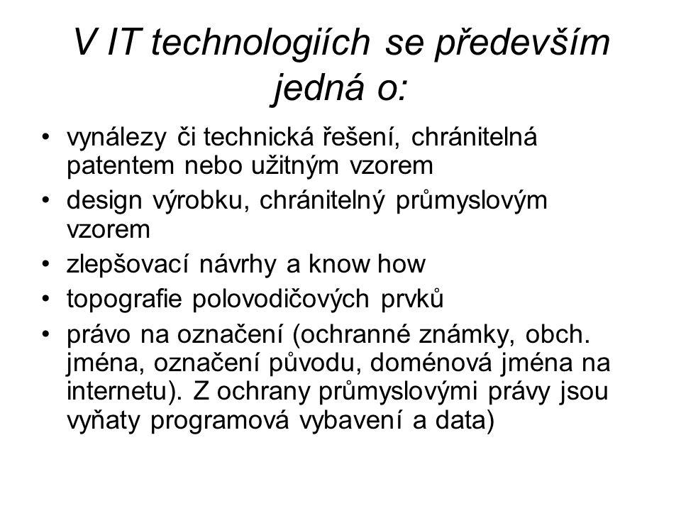 V IT technologiích se především jedná o:
