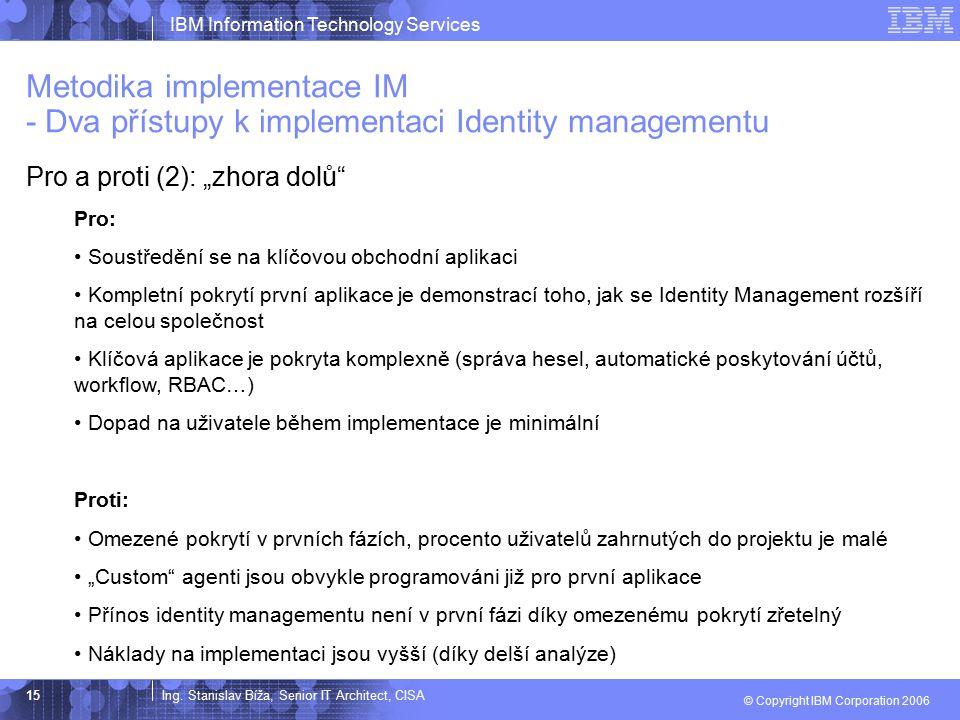 Metodika implementace IM - Dva přístupy k implementaci Identity managementu