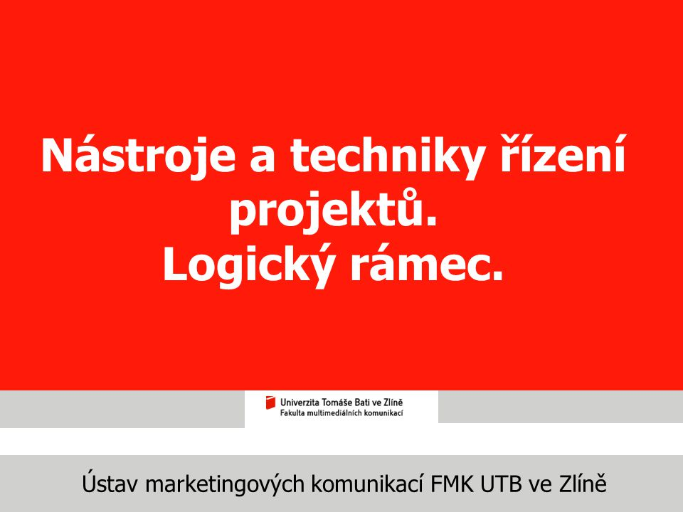 Nástroje a techniky řízení projektů. Logický rámec.