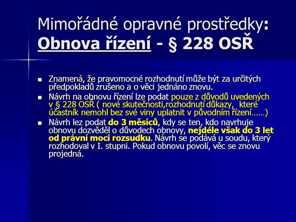 Mimořádné opravné prostředky: Obnova řízení - § 228 OSŘ
