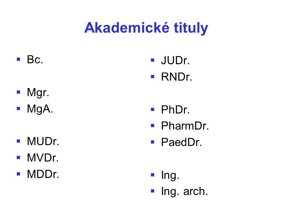 Akademické tituly Bc. JUDr. RNDr. Mgr. MgA. PhDr. PharmDr. MUDr.