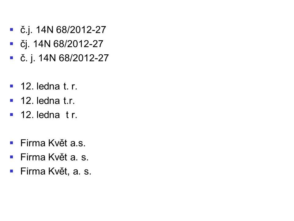 č.j. 14N 68/2012-27 čj. 14N 68/2012-27. č. j. 14N 68/2012-27. 12. ledna t. r. 12. ledna t.r. 12. ledna t r.