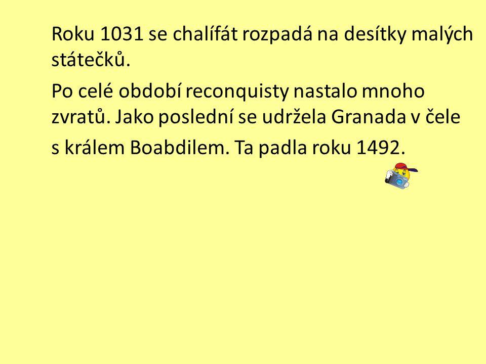 Roku 1031 se chalífát rozpadá na desítky malých státečků