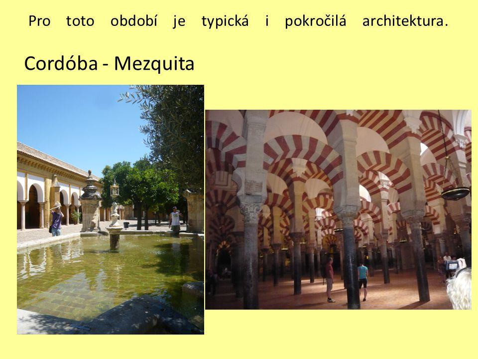 Pro toto období je typická i pokročilá architektura.