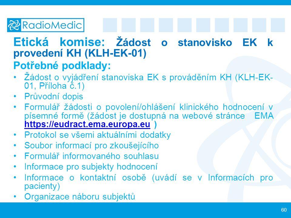 Etická komise: Žádost o stanovisko EK k provedení KH (KLH-EK-01)