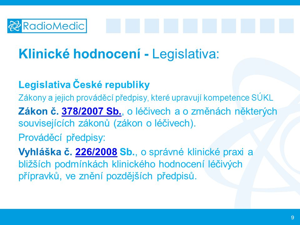 Klinické hodnocení - Legislativa: