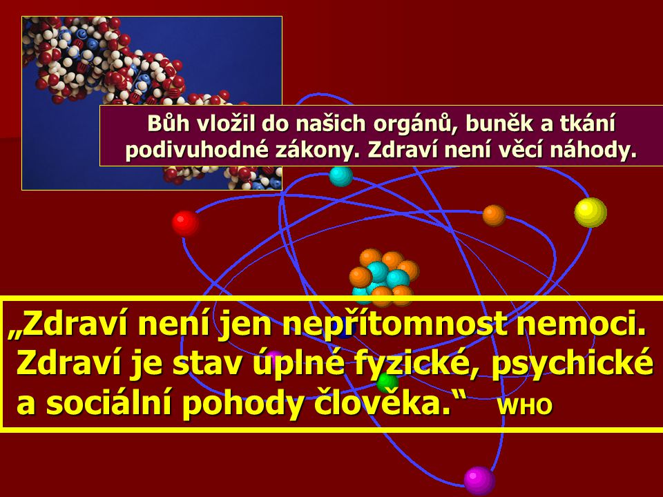 """""""Zdraví není jen nepřítomnost nemoci."""