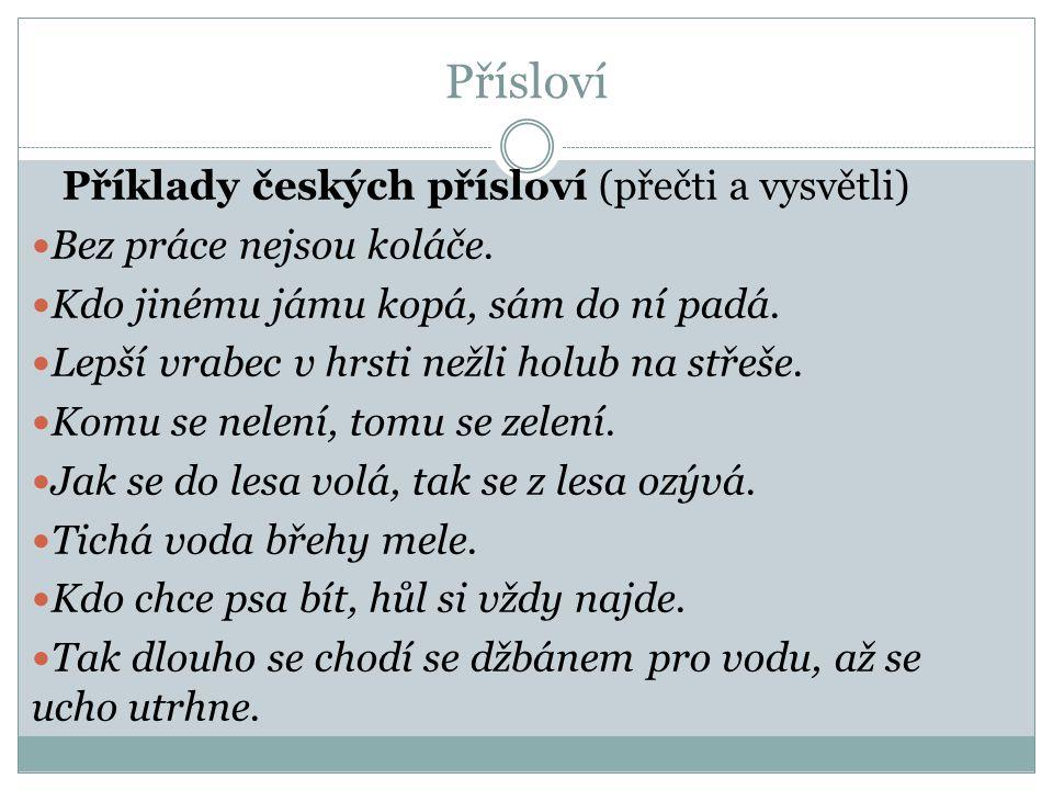 Přísloví Příklady českých přísloví (přečti a vysvětli)