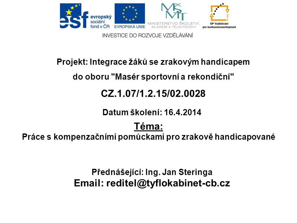 Projekt: Integrace žáků se zrakovým handicapem