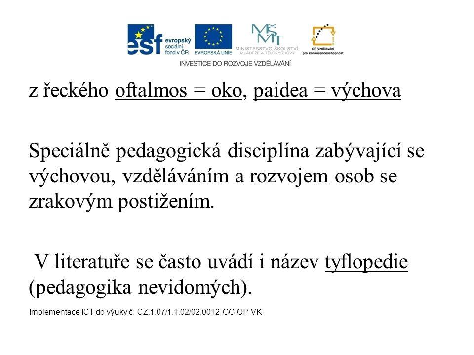 z řeckého oftalmos = oko, paidea = výchova