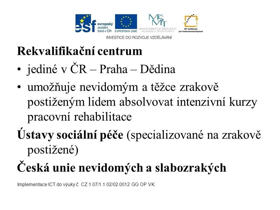 Rekvalifikační centrum jediné v ČR – Praha – Dědina