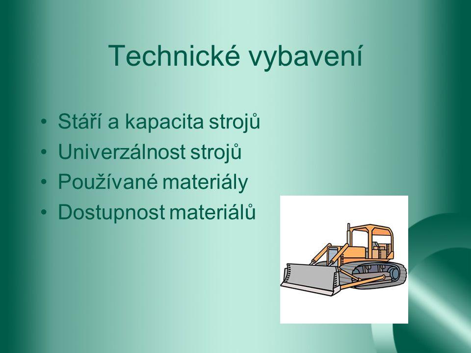Technické vybavení Stáří a kapacita strojů Univerzálnost strojů