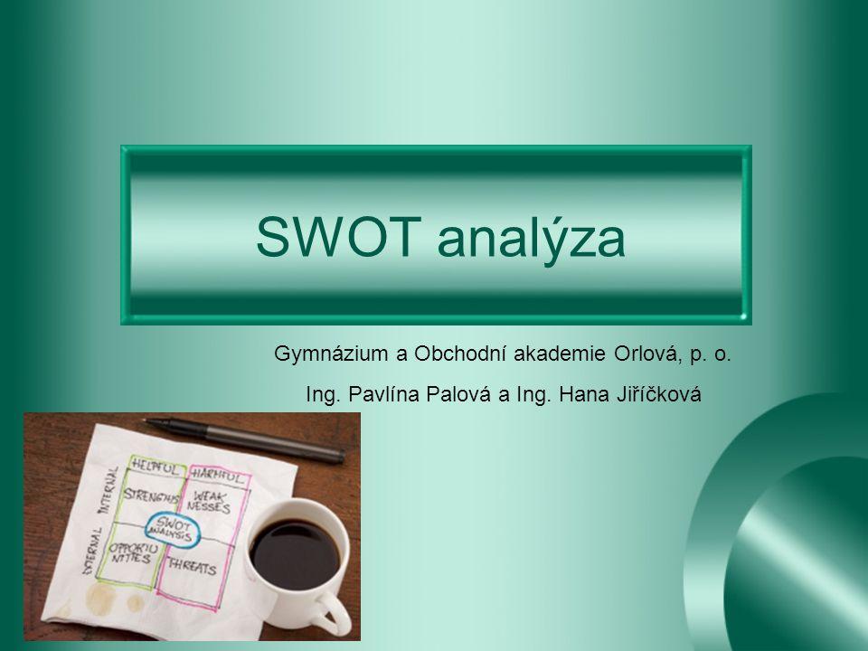 SWOT analýza Gymnázium a Obchodní akademie Orlová, p. o.