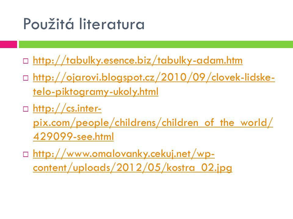 Použitá literatura http://tabulky.esence.biz/tabulky-adam.htm