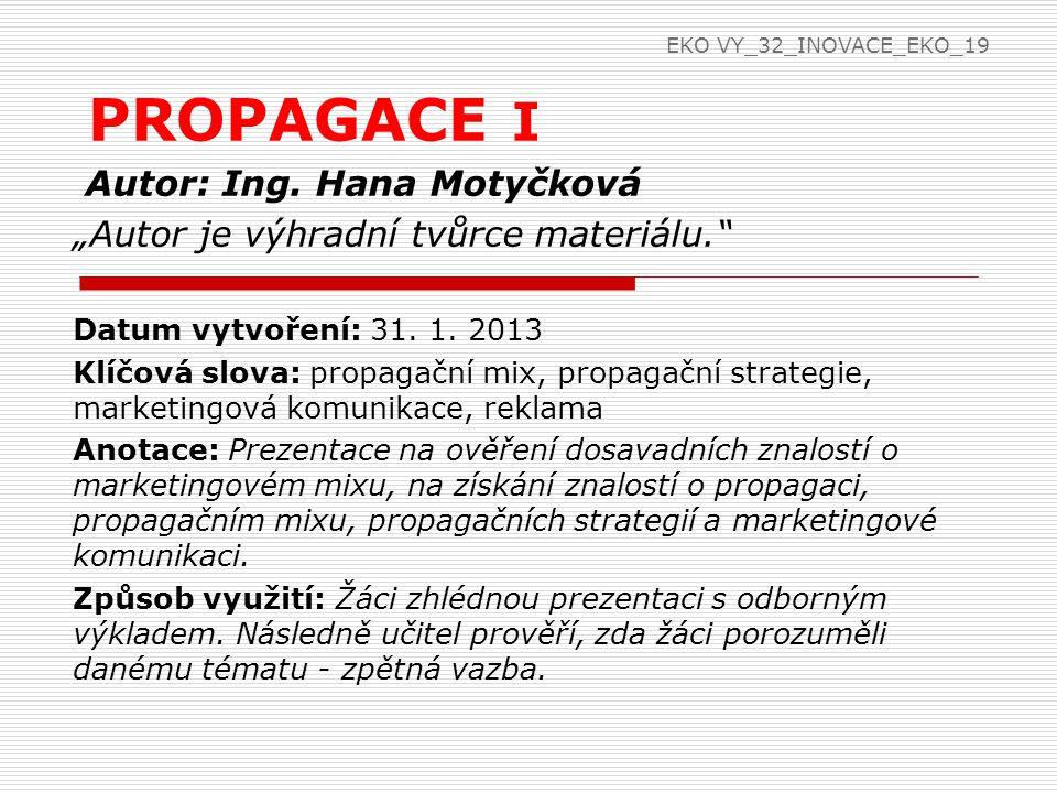 PROPAGACE I Autor: Ing. Hana Motyčková