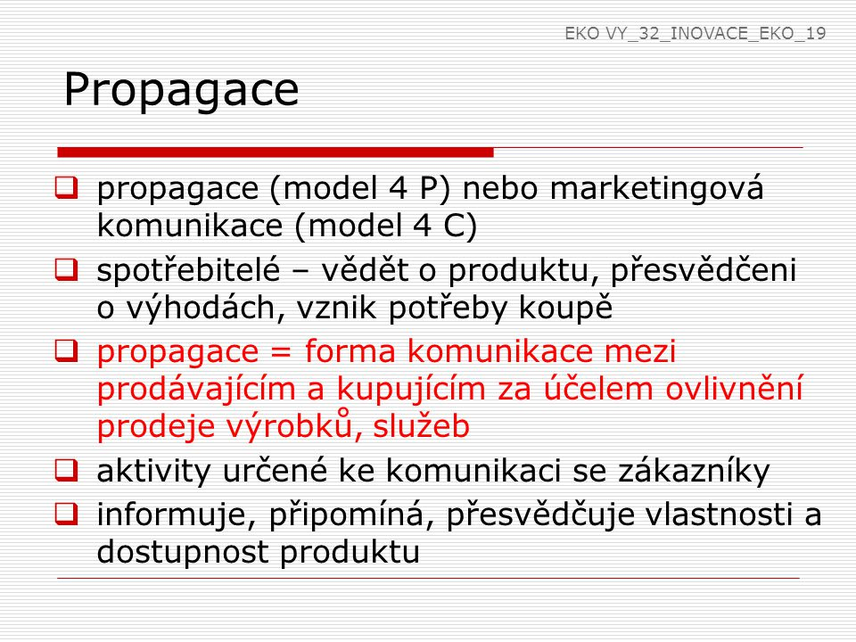 EKO VY_32_INOVACE_EKO_19 Propagace. propagace (model 4 P) nebo marketingová komunikace (model 4 C)