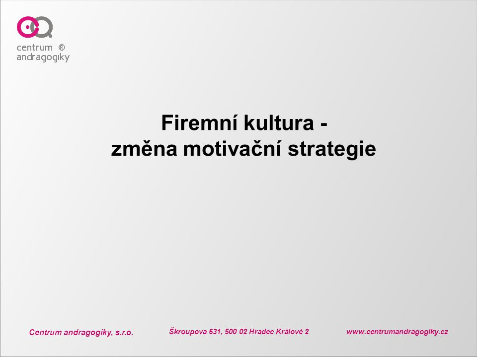 Firemní kultura - změna motivační strategie