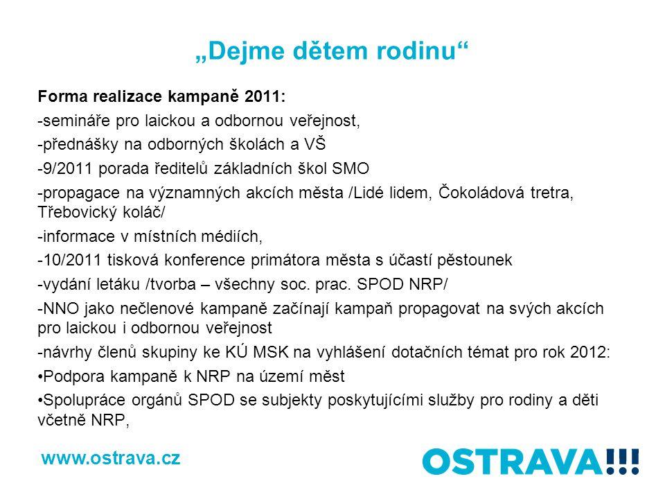 """""""Dejme dětem rodinu www.ostrava.cz Forma realizace kampaně 2011:"""