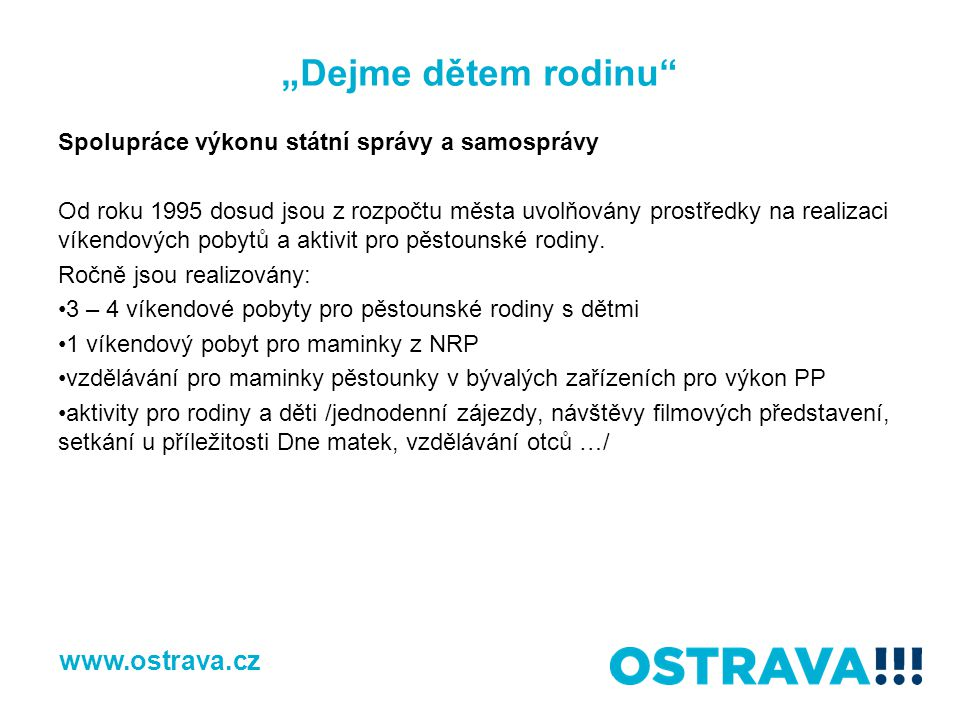 """Dejme dětem rodinu www.ostrava.cz"