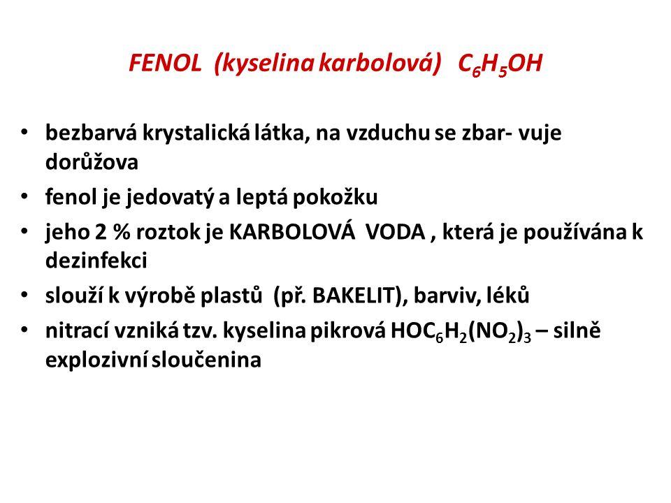 FENOL (kyselina karbolová) C6H5OH