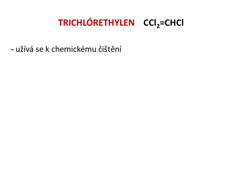 TRICHLÓRETHYLEN CCl2=CHCl