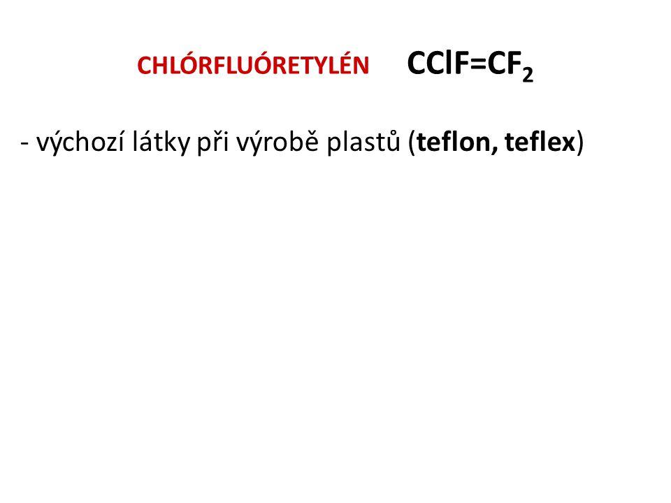 CHLÓRFLUÓRETYLÉN CClF=CF2