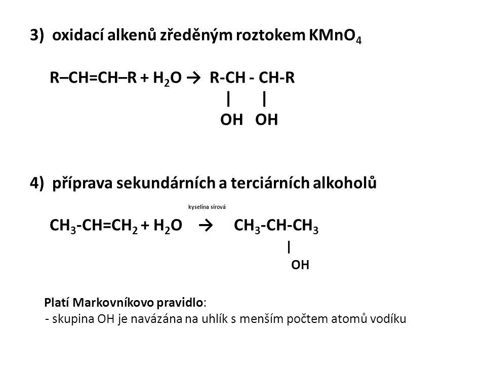 3) oxidací alkenů zředěným roztokem KMnO4