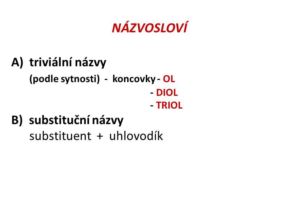 NÁZVOSLOVÍ A) triviální názvy (podle sytnosti) - koncovky - OL