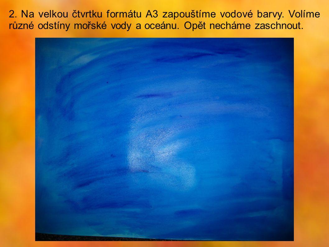 2. Na velkou čtvrtku formátu A3 zapouštíme vodové barvy