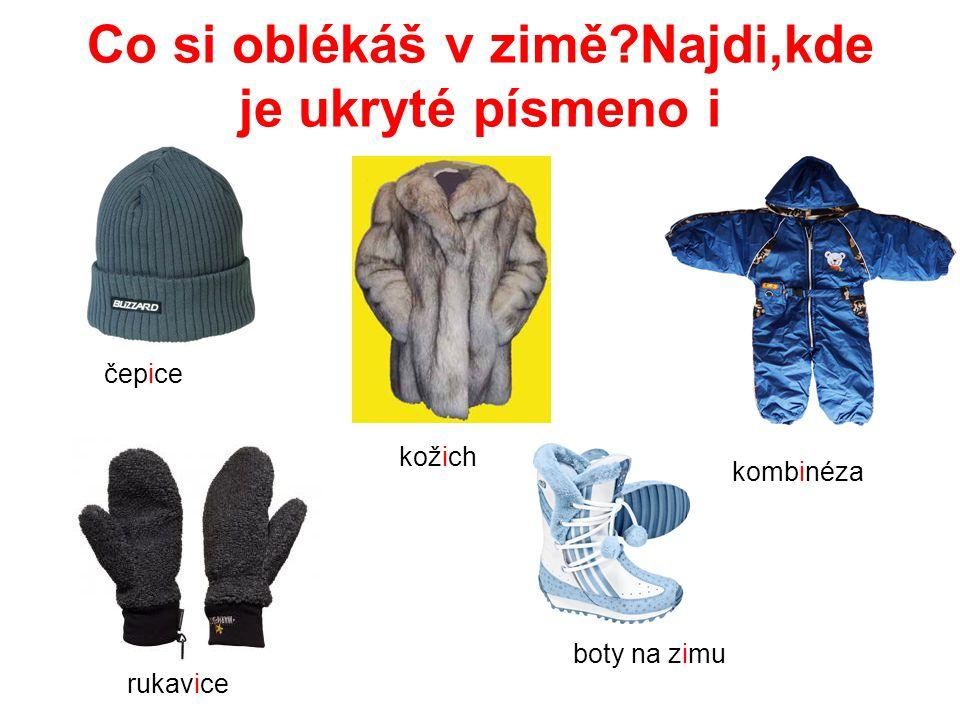 Co si oblékáš v zimě Najdi,kde je ukryté písmeno i