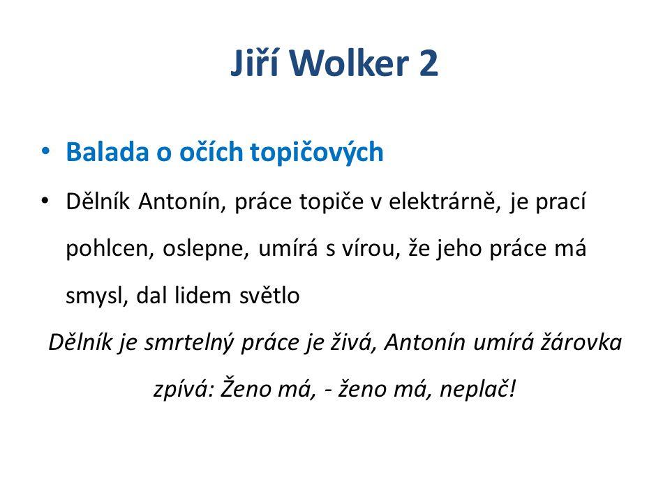 Jiří Wolker 2 Balada o očích topičových