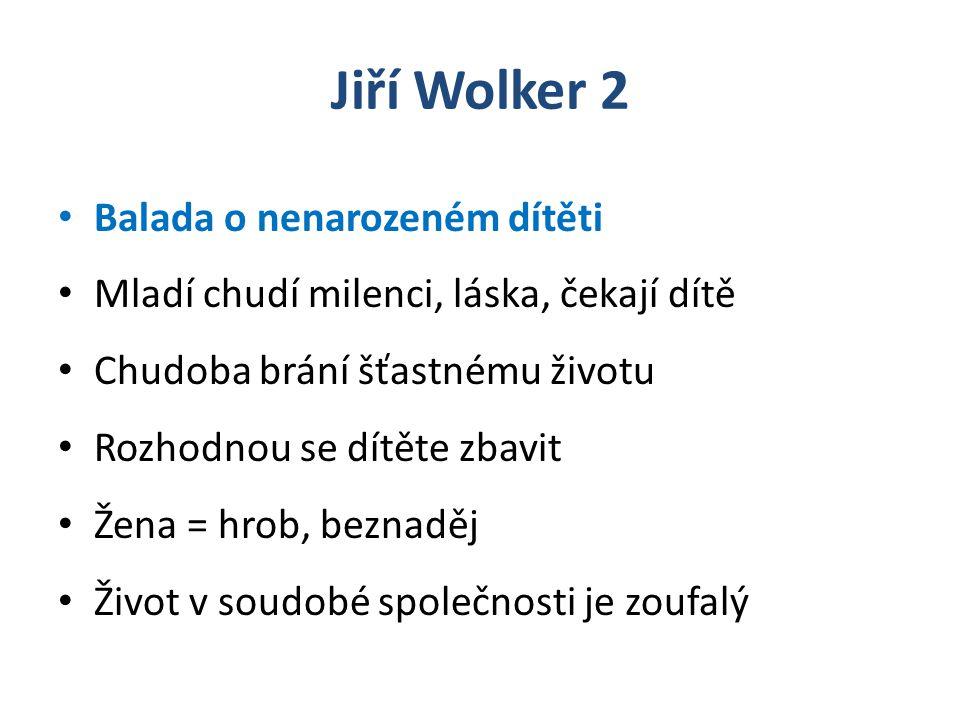 Jiří Wolker 2 Balada o nenarozeném dítěti