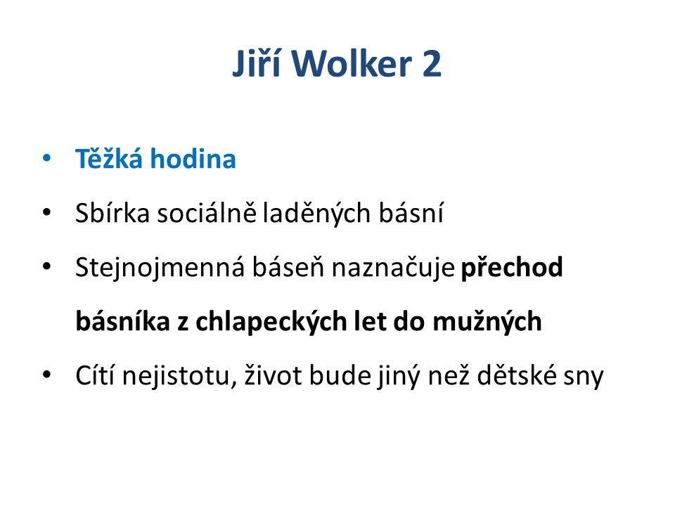 Jiří Wolker 2 Těžká hodina Sbírka sociálně laděných básní