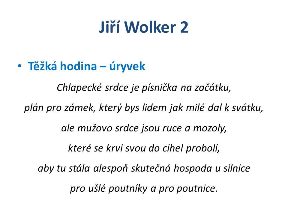 Jiří Wolker 2 Těžká hodina – úryvek