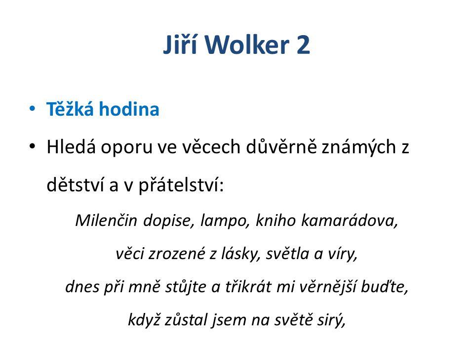 Jiří Wolker 2 Těžká hodina