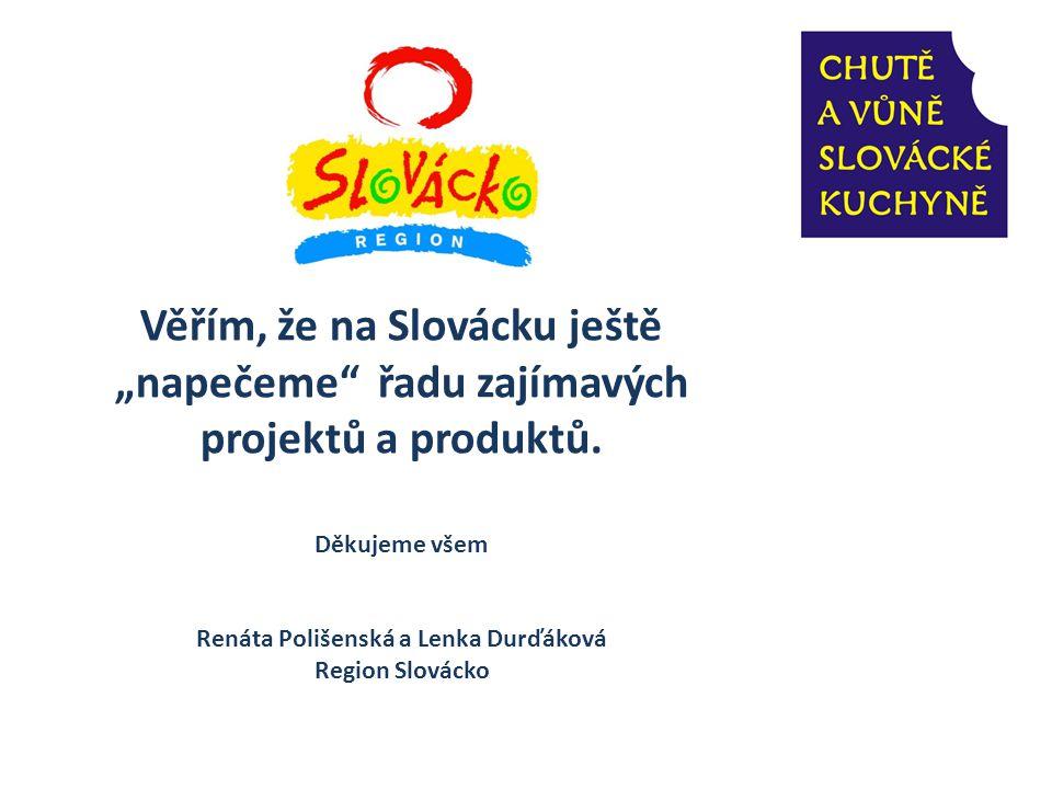 """Věřím, že na Slovácku ještě """"napečeme řadu zajímavých"""