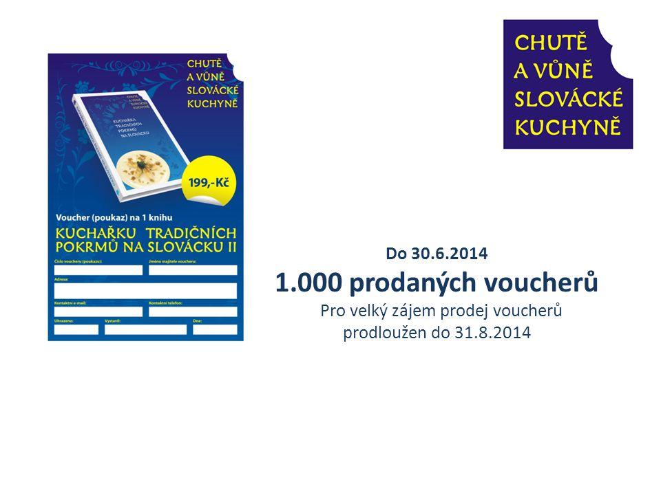 Do 30.6.2014 1.000 prodaných voucherů Pro velký zájem prodej voucherů prodloužen do 31.8.2014